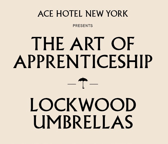 Lockwood Umbrellas is holding a pop-up shop and discussion of their designer umbrellas at the Ace Hotel, in NoMad this weekend!