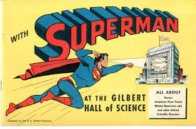 superman visits gilbert hall of science